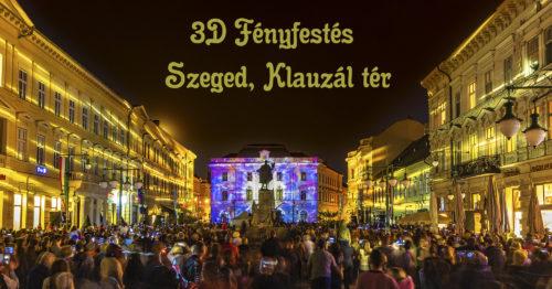 Látványos Klauzál téri fényfestéssel ért véget a 'Szeged 300' programsorozat